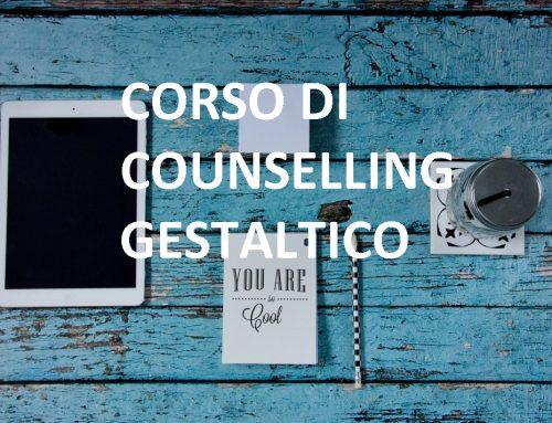 CORSO DI COUNSELLING GESTALTICO INTEGRATO: iscrizioni aperte